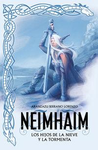 Neimhaim - Los Hijos De La Nieve Y La Tormenta - Aranzazu Serrano Lorenzo