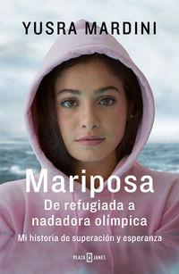 Mariposa - De Refugiada A Nadadora Olimpica - Mi Historia De Superacion Y Esperanza - Yusra Mardini