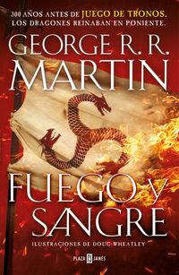 Fuego Y Sangre (cancion De Hielo Y Fuego) - 300 Años Antes De Juego De Tronos. Historia De Los Targaryen - George R. R. Martin / Doug Wheatley