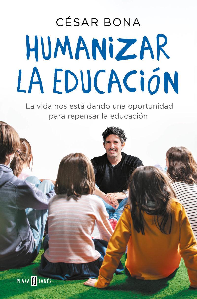humanizar la educacion - Cesar Bona