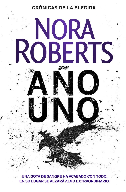 Año Uno (cronicas De La Elegida 1) - Nora Roberts