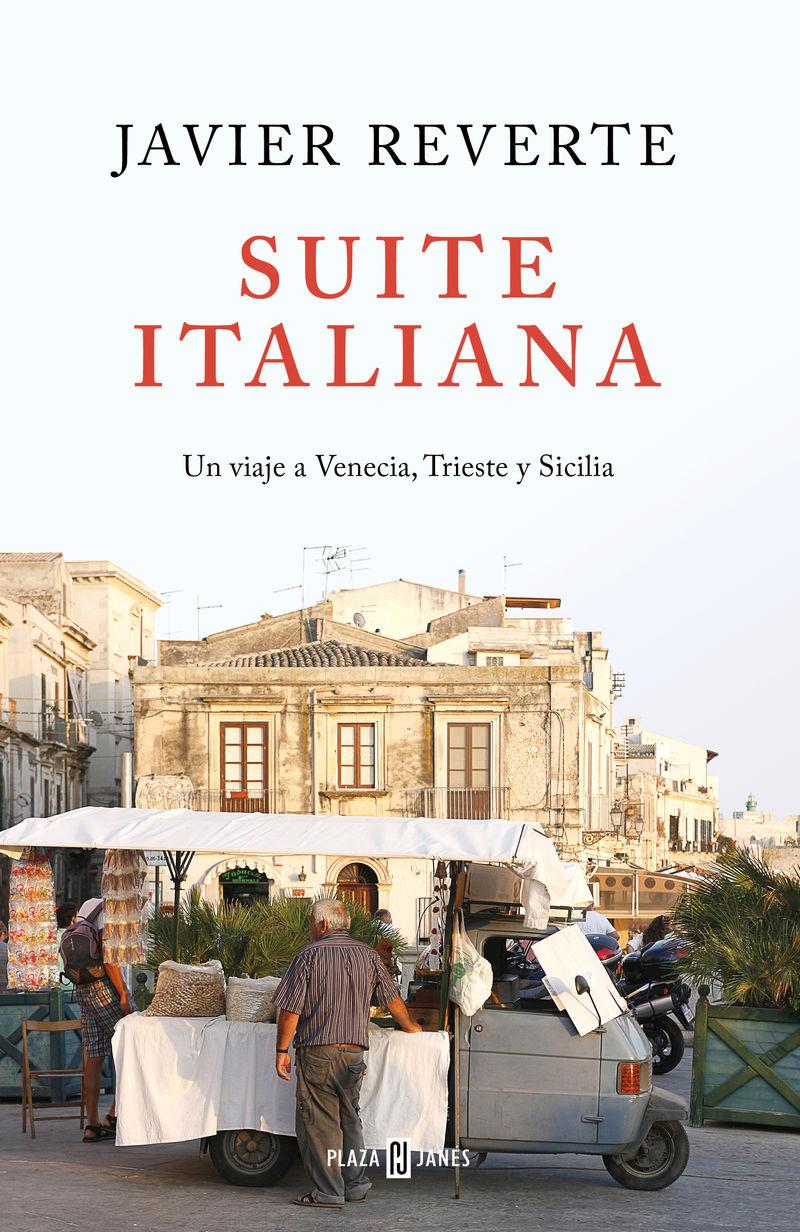 Suite Italiana - Un Viaje A Venecia, Trieste Y Sicilia - Javier Reverte