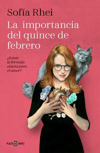 Importancia Del Quince De Febrero, La - ¿existe La Formula Exacta Para El Amor? - Sofia Rhei