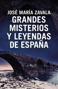 Grandes Misterios Y Leyendas De España - Jose Maria Zavala
