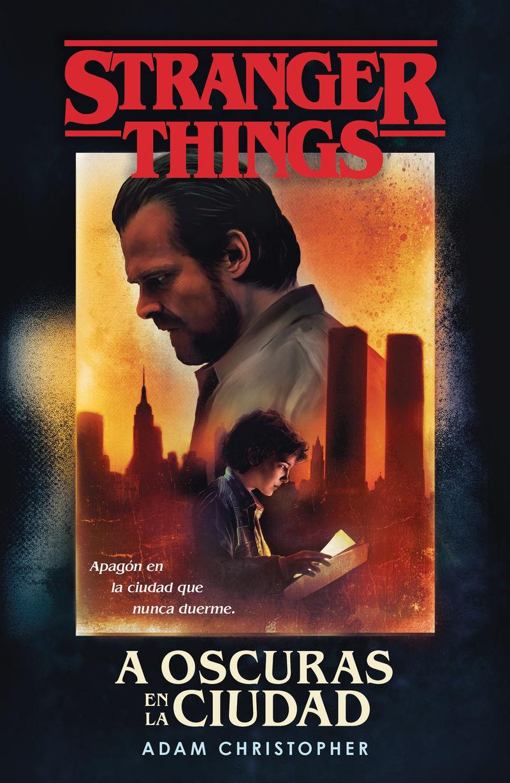 Stranger Things: A Oscuras En La Ciudad - Adam Christopher