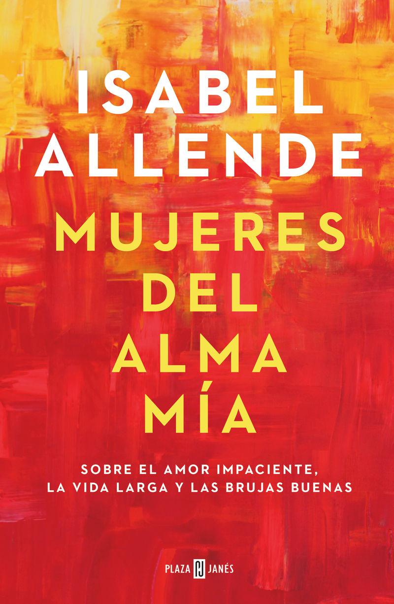 mujeres del alma mia - Isabel Allende