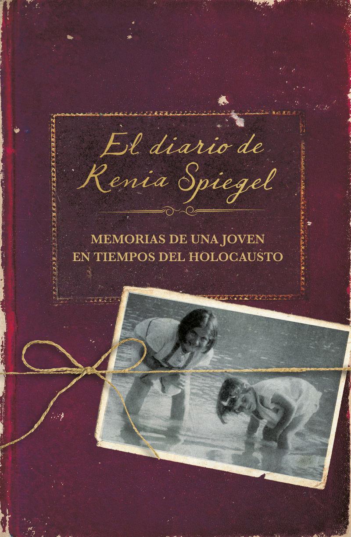 Diario De Renia Spiegel, El - Memorias De Una Joven En Tiempos Del Holocausto - Renia Spiegel