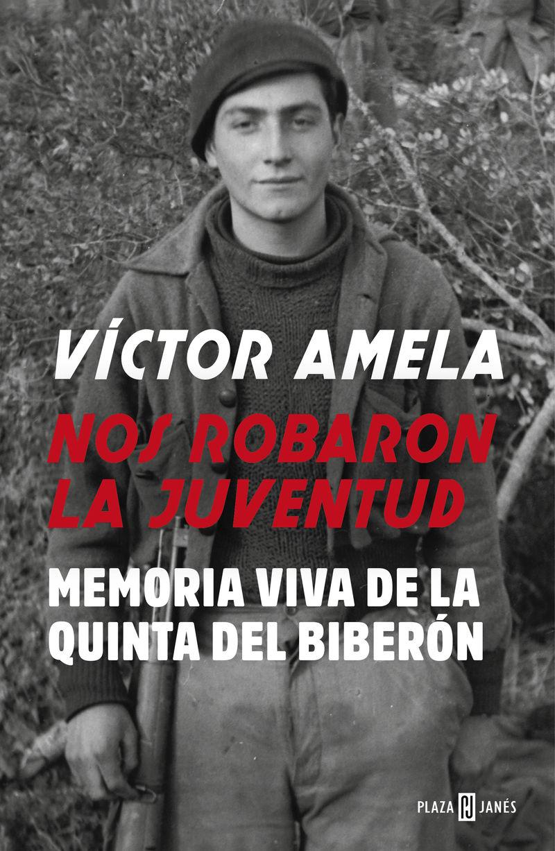 Nos Robaron La Juventud - Memoria Viva De La Quinta Del Biberon - Victor Amela