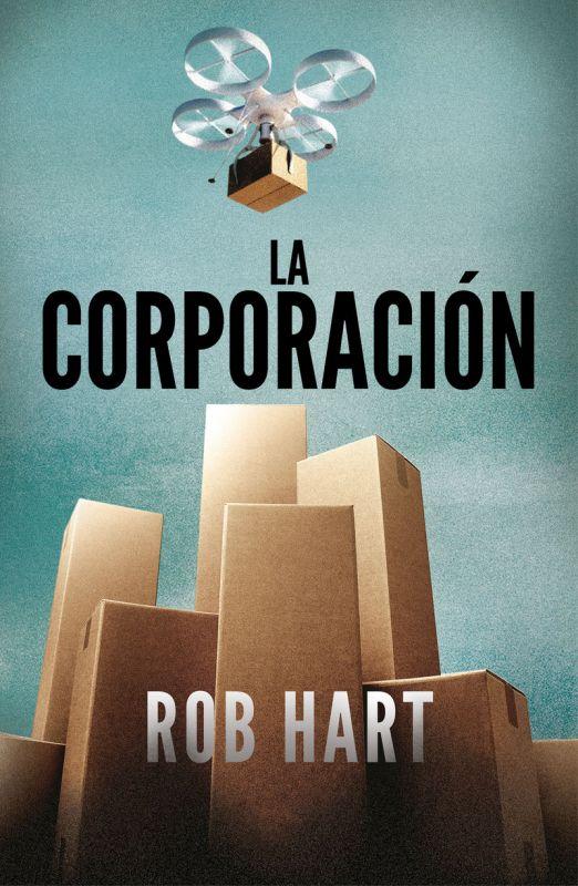 La corporacion - Rob Hart