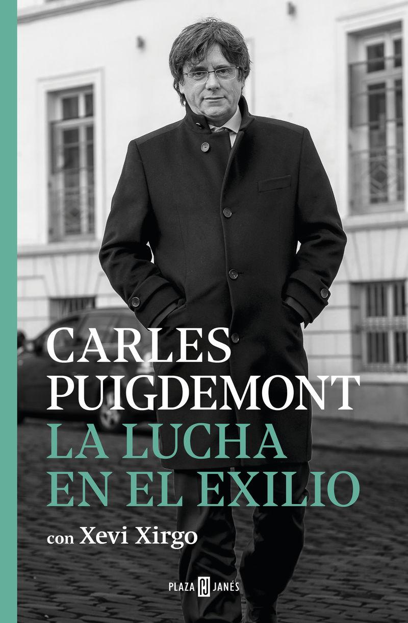 La lucha en el exilio - Carles Puigdemont / Xevi Xirgo