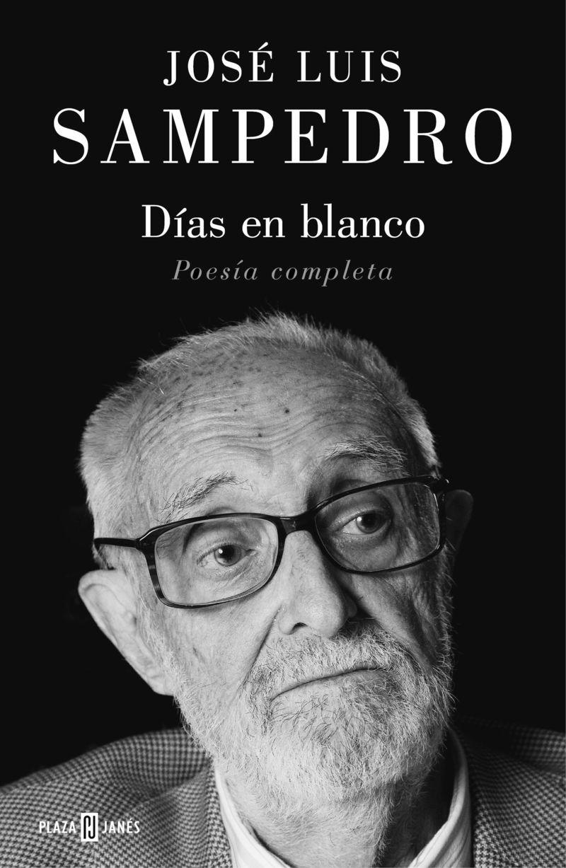 Dias En Blanco - Poesia Completa - Jose Luis Sampedro