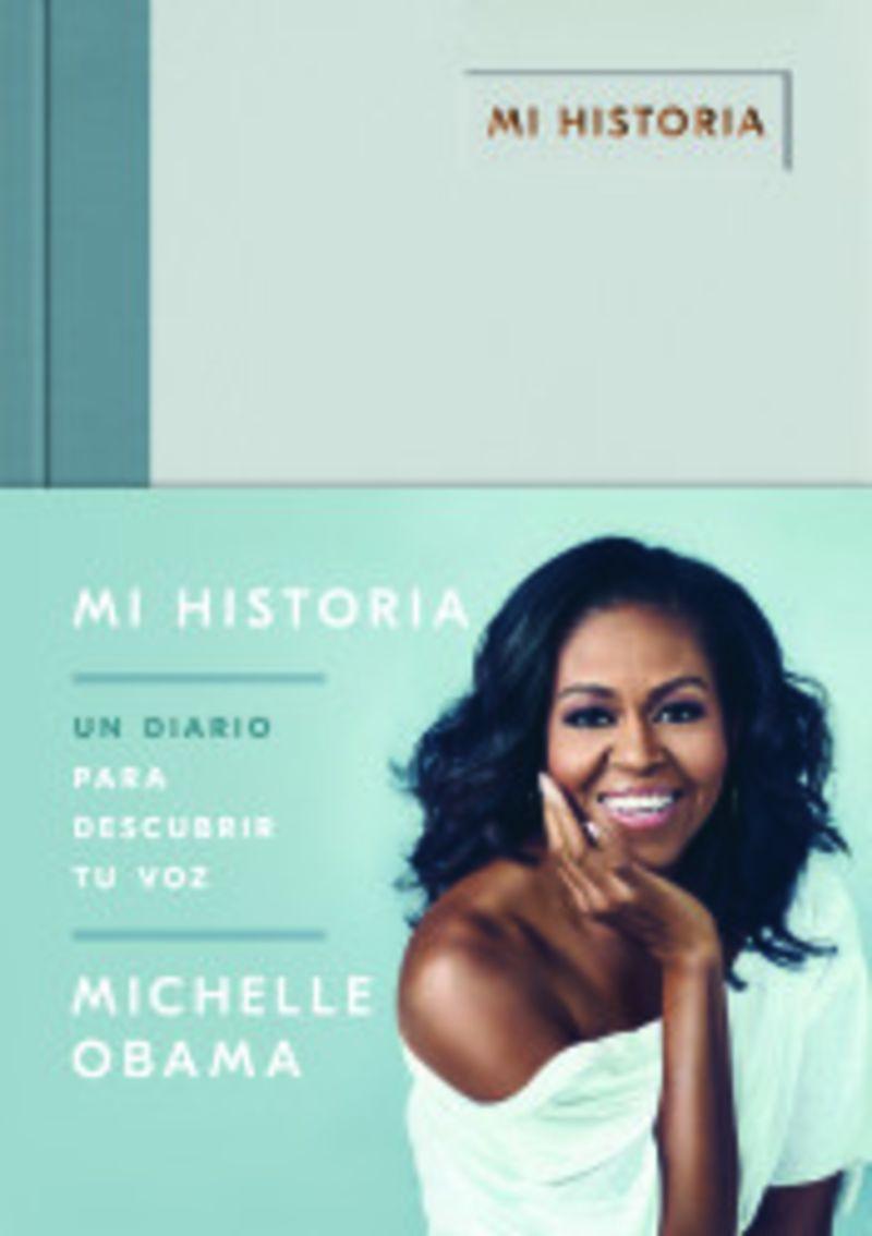 Mi Historia - Un Diario Para Descubrir Tu Voz - Michelle Obama