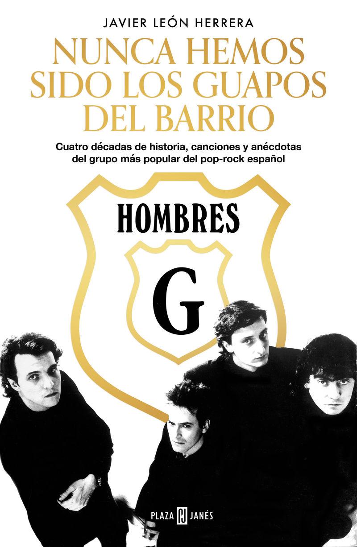 HOMBRES G - NUNCA HEMOS SIDO LOS GUAPOS DEL BARRIO