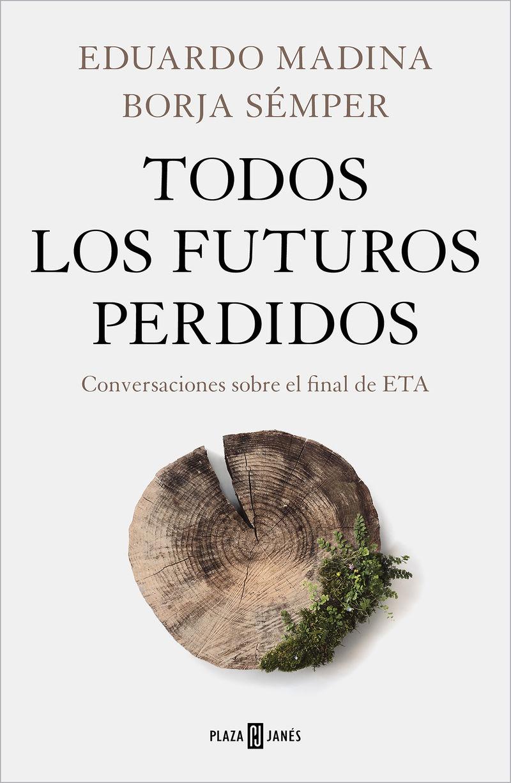 TODOS LOS FUTUROS PERDIDOS - CONVERSACIONES SOBRE EL FINAL DE ETA