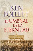 El umbral de la eternidad - Ken Follett