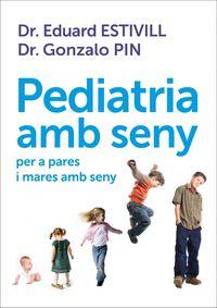 Pediatria Amb Seny Per A Pares I Mares - Eduard Estivill