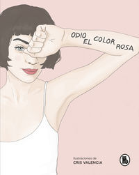 Odio El Color Rosa - Odio El Color Rosa / Crisvalencia (il. )