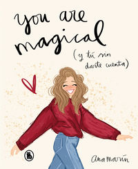 YOU ARE MAGICAL (Y TU SIN DARTE CUENTA)