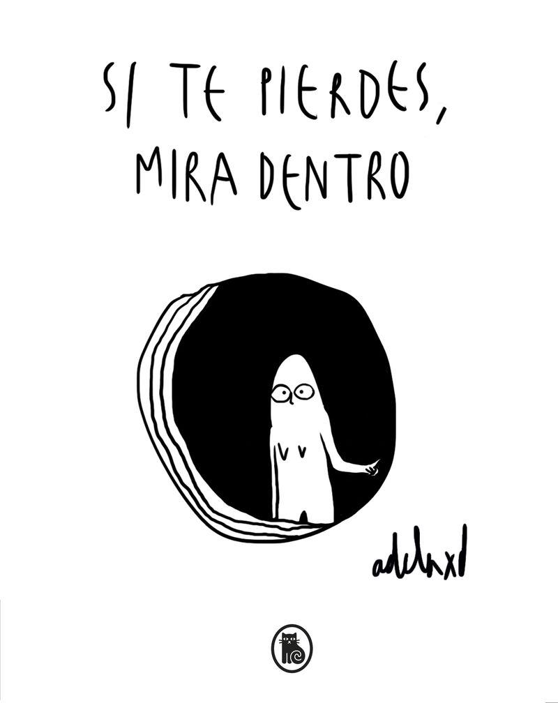 Si Te Pierdes, Mira Dentro - Adelaxd