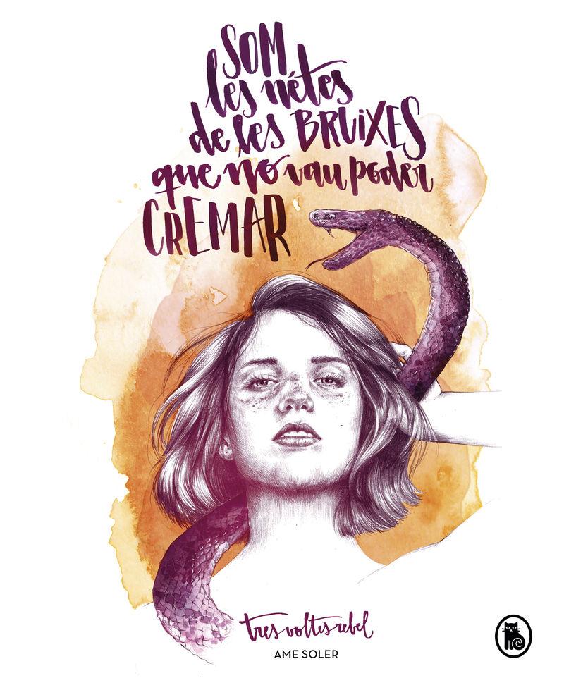 Som Les Netes De Les Bruixes Que No Vau Poder Cremar - Ame Soler / (TRES VOLTES REBEL)