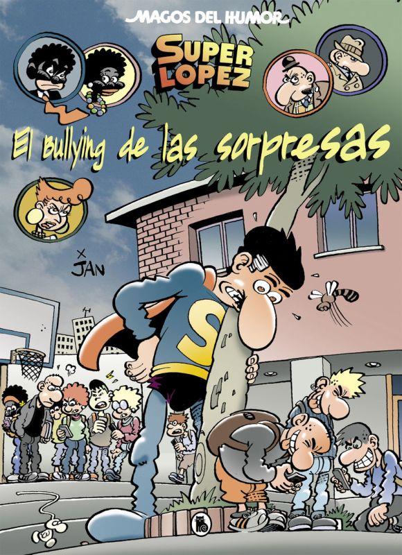 MAGOS DEL HUMOR 202 - SUPERLOPEZ - EL BULLYING DE LAS SORPRESAS