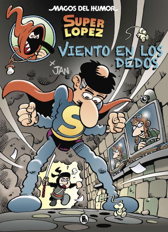 MAGOS DEL HUMOR 203 - SUPERLOPEZ - VIENTO EN LOS DEDOS