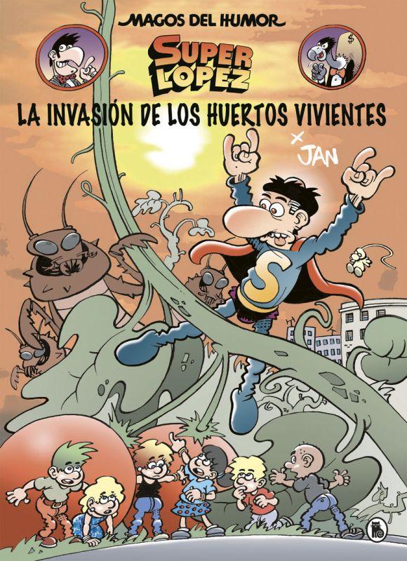 MAGOS DEL HUMOR 206 - SUPERLOPEZ - LA INVASION DE LOS HUERTOS VIVIENTES