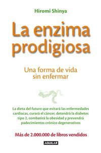ENZIMA PRODIGIOSA, LA - UNA FORMA DE VIDA SIN ENFERMARSE