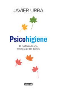 Psicohigiene. El cuidado de uno mismo y de los demás