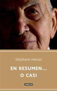 En Resumen. .. O Casi - Stephane Hessel