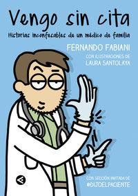 Vengo Sin Cita - Historias Inconfesables De Un Medico De Familia - Fernando Fabiani / Laura Santolaya