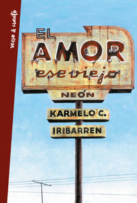 Ese Viejo Neon, El amor - Karmelo Iribarren