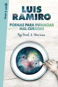 Poemas Para Infancias Mal Curadas - Luis Ramiro