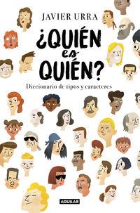 ¿QUIEN ES QUIEN? - DICCIONARIO DE TIPOS Y CARACTERES