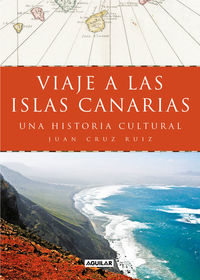 VIAJE A LAS ISLAS CANARIAS - UNA HISTORIA CULTURAL