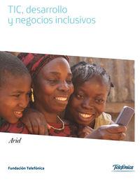 Tic, Desarrollo Y Negocios Inclusivos - Aa. Vv.