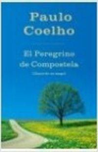 Peregrino De Compostela, El (diario De Un Mago) - Paulo Coelho