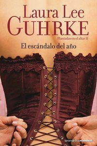 Escandalo Del Año, El - Plantadas En El Altar Ii - Laura Lee Guhrke