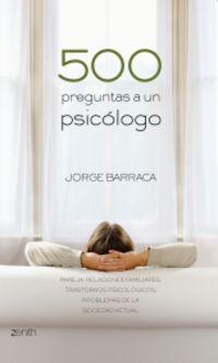 500 Preguntas A Un Psicologo - Jorge Barraca