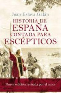 Historia De España Contada Para Escépticos - Juan Eslava Galán