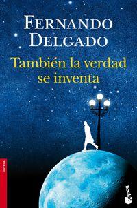 Tambien La Verdad Se Inventa - Fernando Delgado