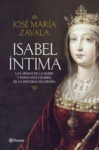 ISABEL INTIMA - LAS ARMAS DE LA MUJER Y REINA MAS CELEBRE DE LA HISTORIA DE ESPAÑA