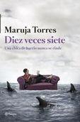Diez Veces Siete - Una Chica De Barrio Nunca Se Rinde - Maruja Torres