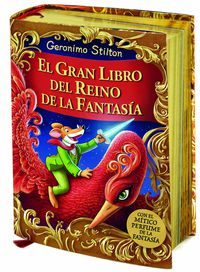 Gran Libro Del Reino De La Fantasia, El (con Olores) - Geronimo Stilton