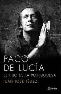 Paco De Lucia - El Hijo De La Portuguesa - Juan Jose Tellez