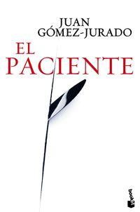 El paciente - Juan Gomez-Jurado