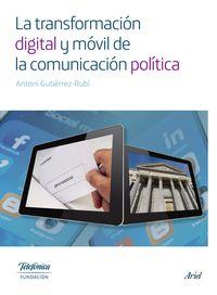 TRANSFORMACION DIGITAL Y MOVIL DE LA COMUNICACION POLITICA, LA