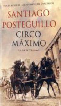 Circo Maximo - Santiago Posteguillo