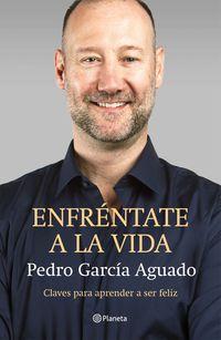 enfrentate a la vida - Pedro Garcia Aguado