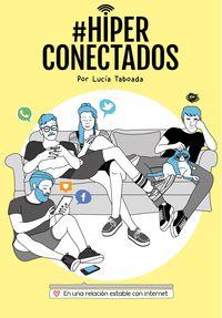 #HIPERCONECTADOS - EN UNA RELACION ESTABLE CON INTERNET